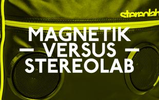 Monsieur Magnetik StereoLab